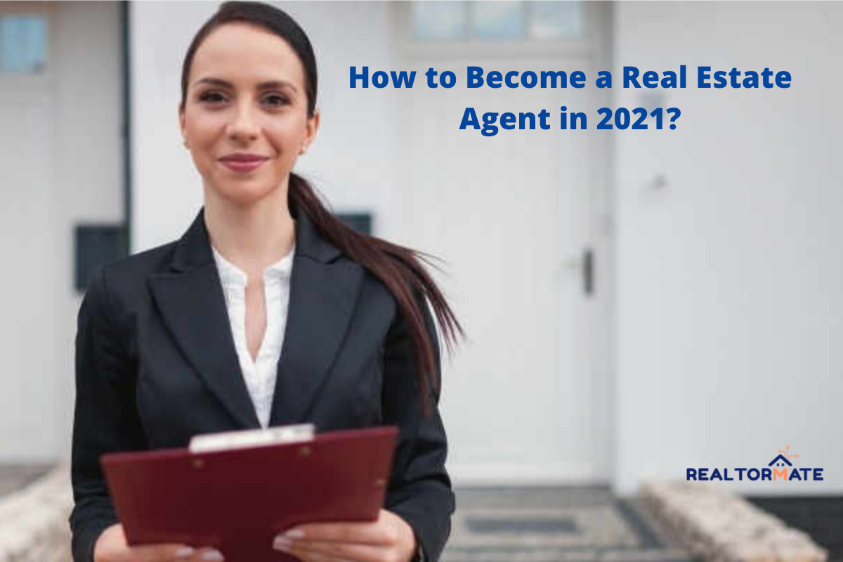 How to Become a Real Estate Agent in 2021?