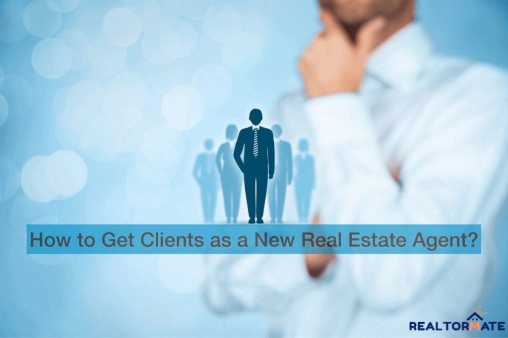 How to Get Clients as a New Real Estate Agent