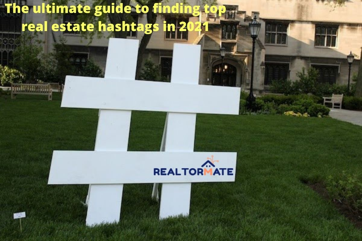 The ultimate guide to finding top real estate hashtags in 2021