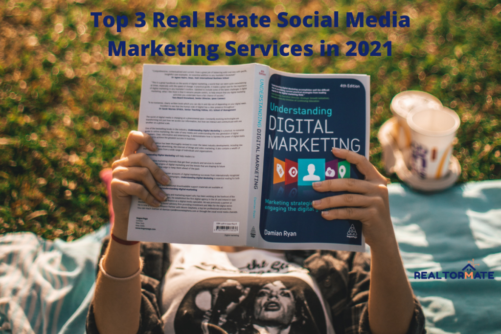 Top 3 Real Estate Social Media Marketing Services in 2021