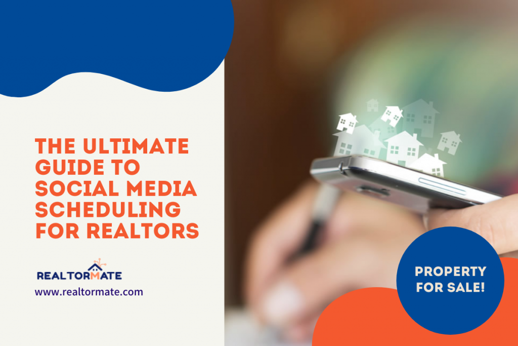 The ultimate guide to Social Media Scheduling for Realtors