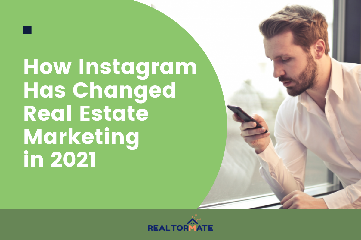 How Instagram Has Changed Real Estate Marketing in 2021