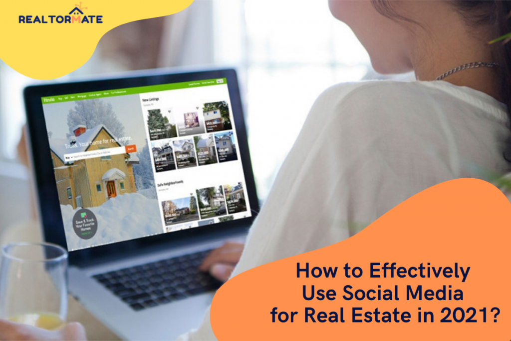 How to Effectively Use Social Media for Real Estate in 2021?