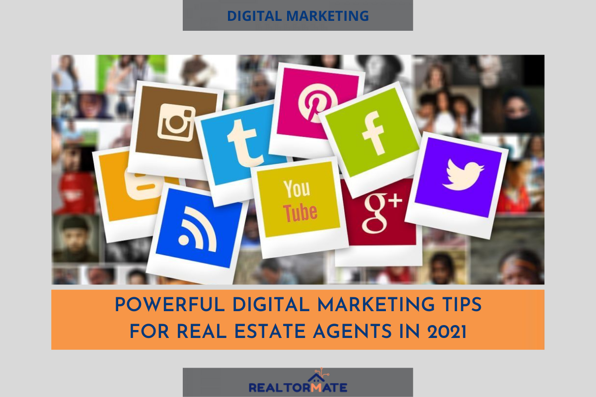Powerful Digital Marketing Tips for Real Estate Agents in 2021