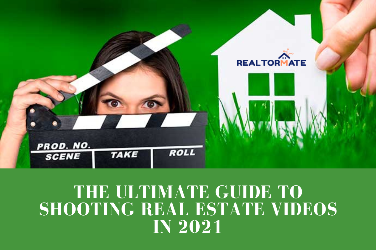 The Ultimate Guide to Shooting Real Estate Videos in 2021