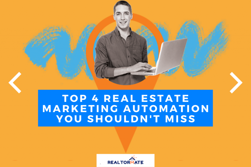 Top 4 Real Estate Marketing Automation You Shouldn't Miss