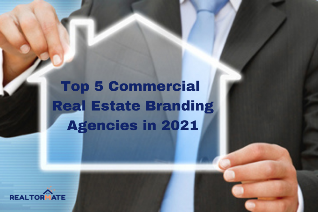 Top 5 Commercial Real Estate Branding Agencies in 2021