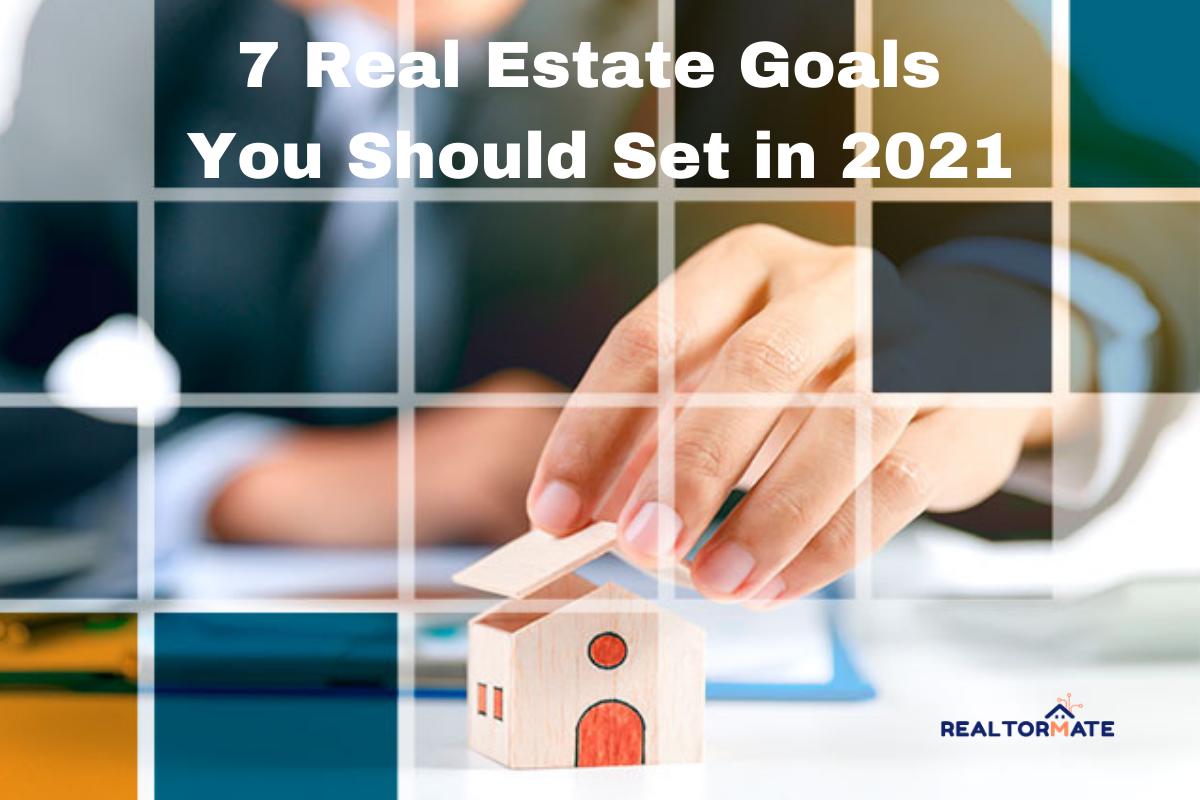 7 Real Estate Goals You Should Set in 2021