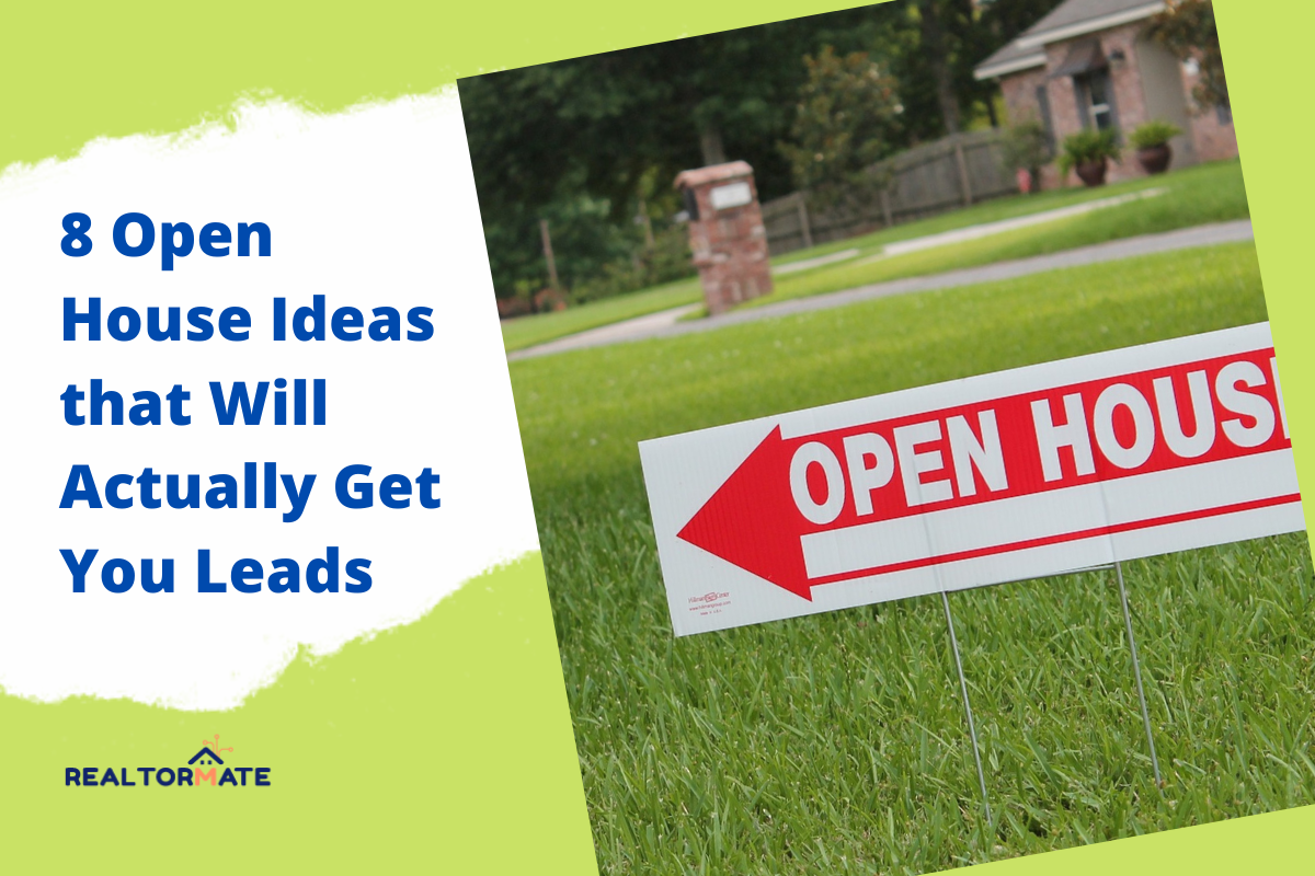 8 Open House Ideas that Will Actually Get You Leads
