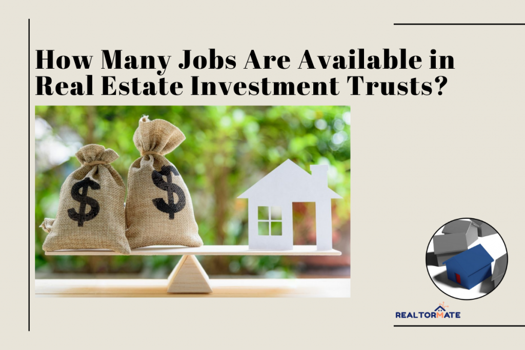 How Many Jobs Are Available in Real Estate Investment Trusts?