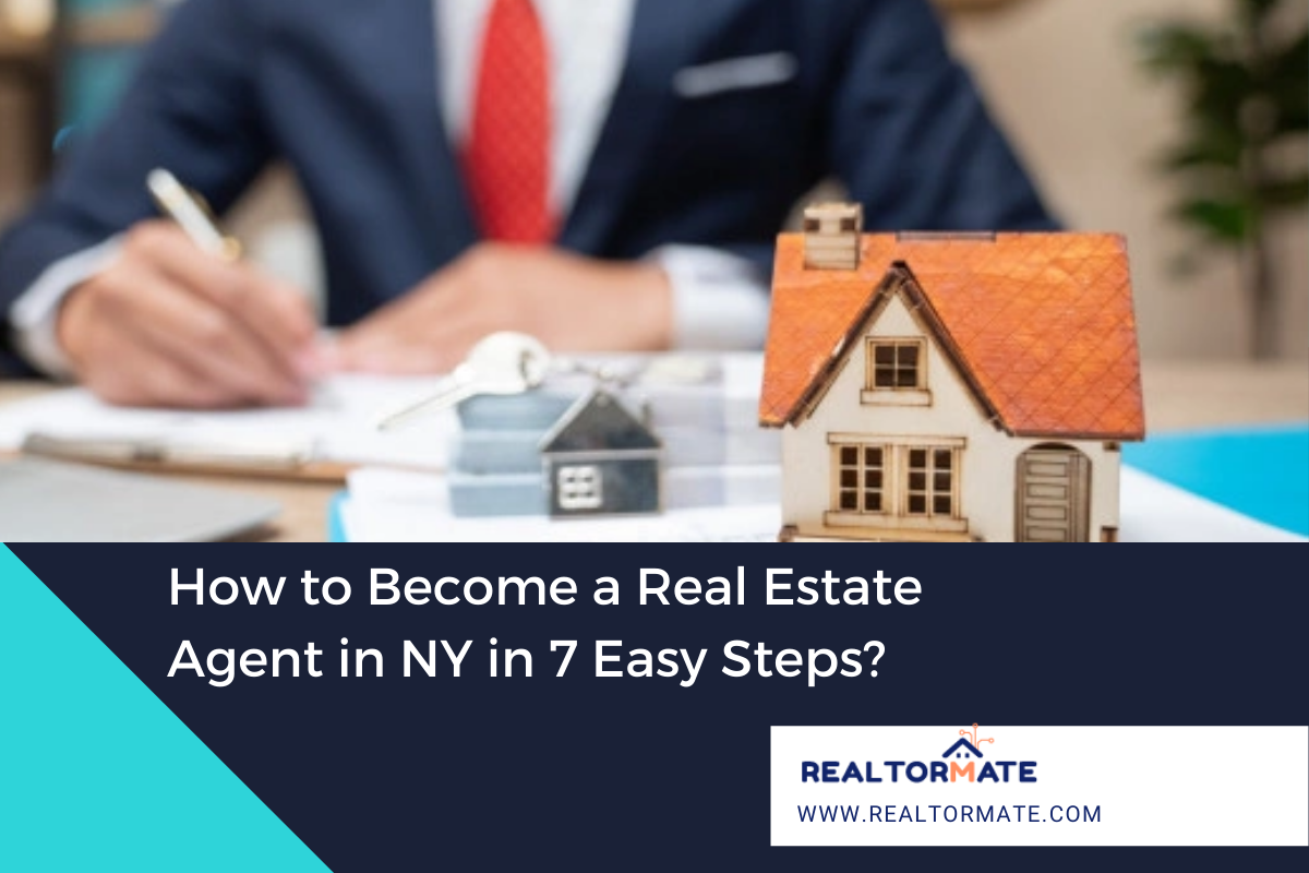 How to Become a Real Estate Agent in NY in 7 Easy Steps?