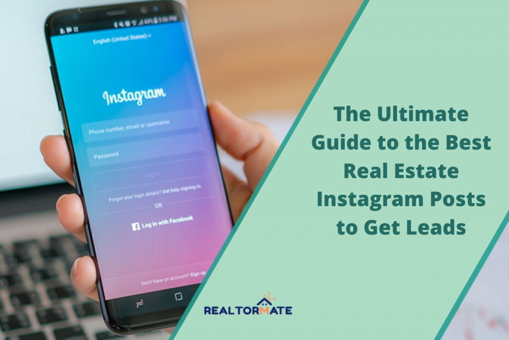 The Ultimate Guide to the Best Real Estate Instagram Posts to Get Leads