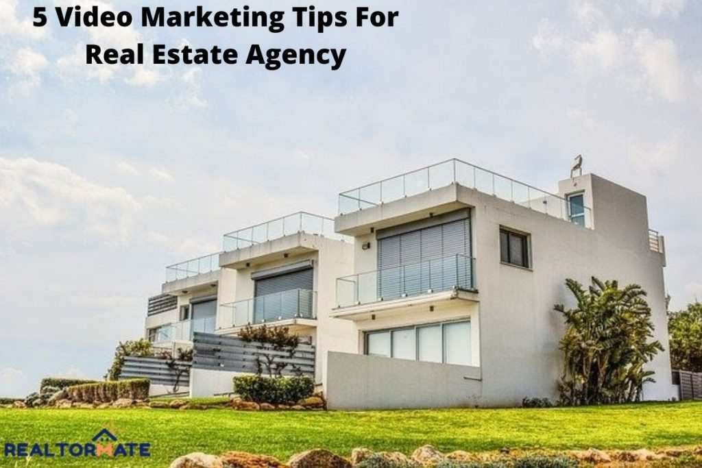 5 Video Marketing Tips For Real Estate Agency