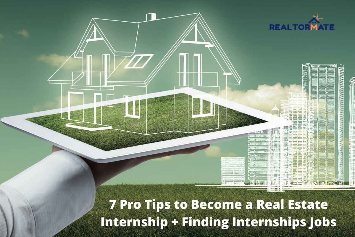 7 Pro Tips to Become a Real Estate Internship + Finding Internships Jobs