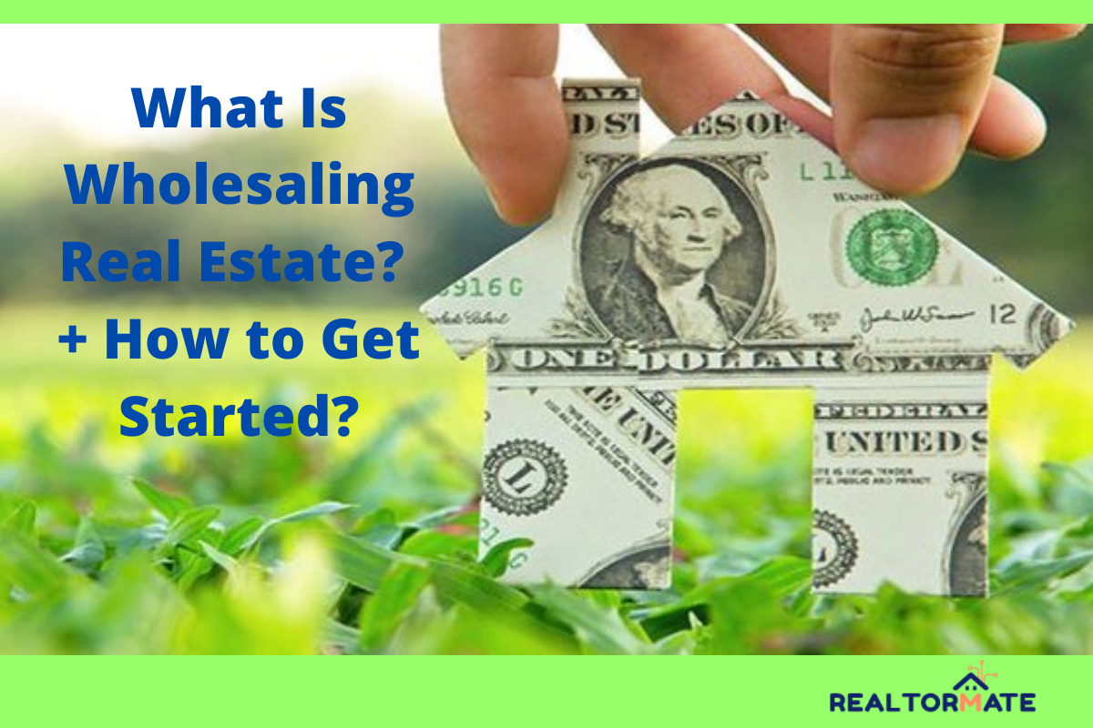 What Is Wholesaling Real Estate? + How to Get Started?