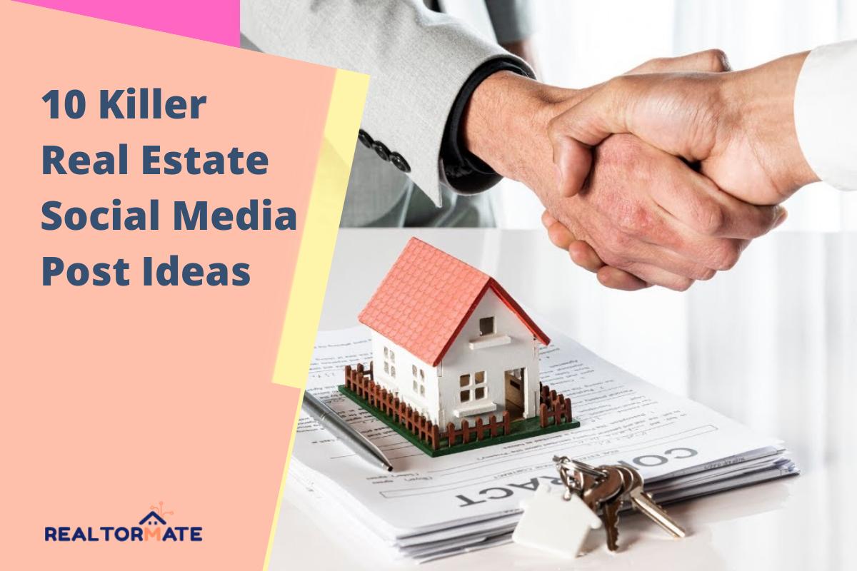 10 Killer Real Estate Social Media Post Ideas