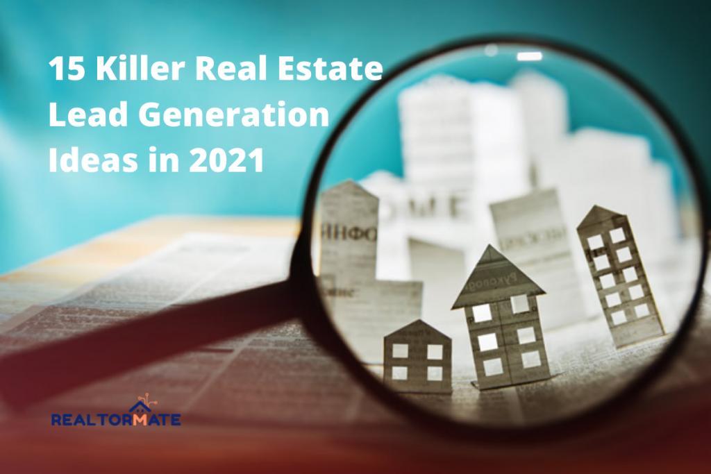 15 Killer Real Estate Lead Generation Ideas in 2021