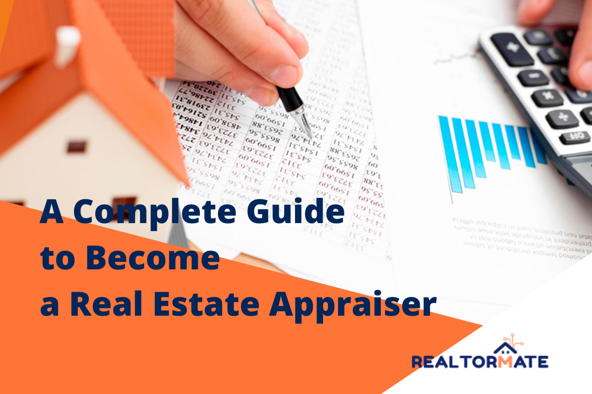 A Complete Guide to Become a Real Estate Appraiser