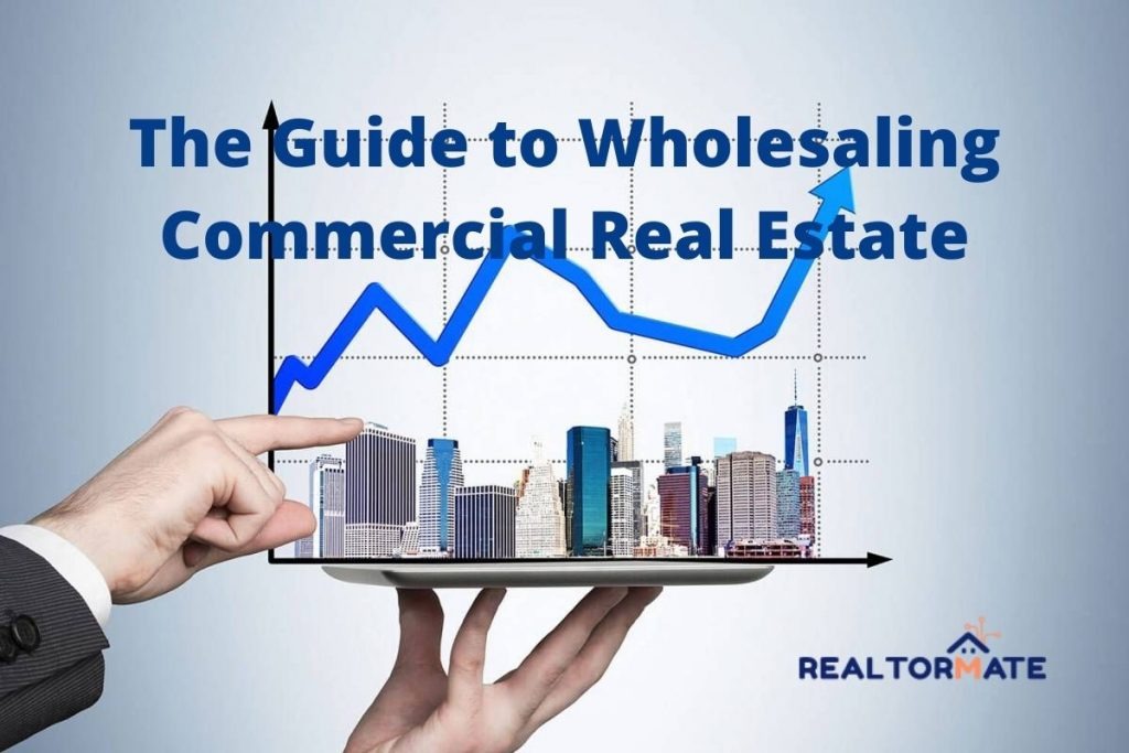 The Guide to Wholesaling Commercial Real Estate