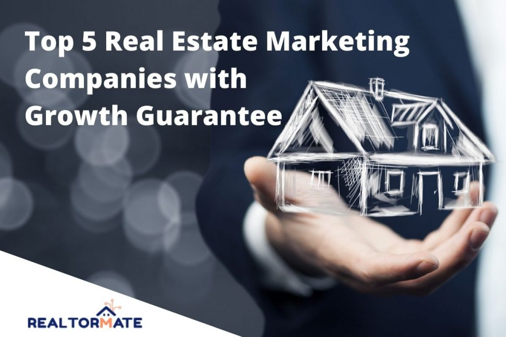 Top 5 Real Estate Marketing Companies with Growth Guarantee