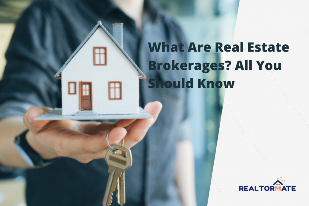 What Are Real Estate Brokerages? All You Should Know