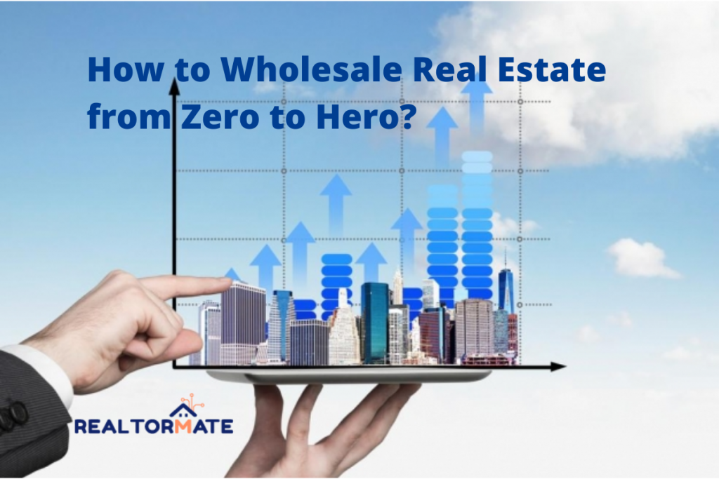 How to Wholesale Real Estate from Zero to Hero