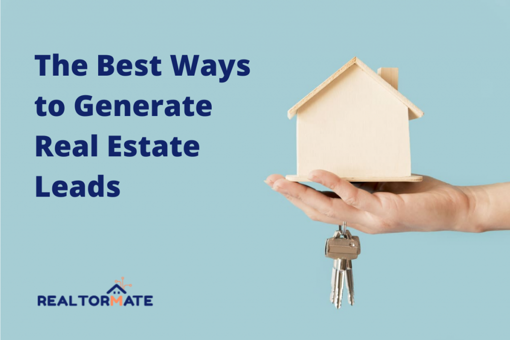 12 Best Ways to Generate Real Estate Leads in 2021